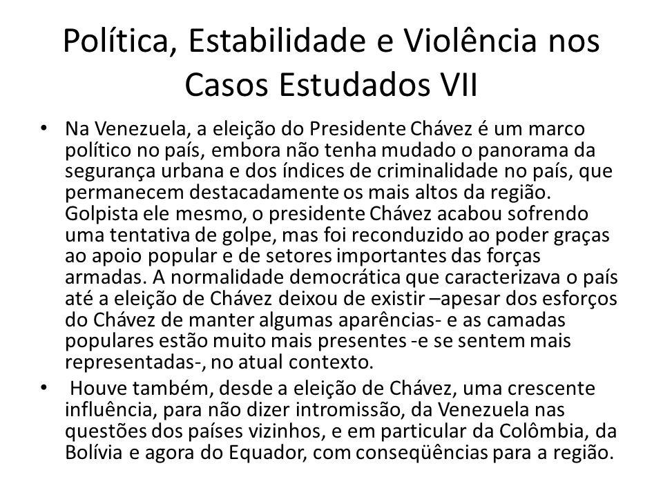 Política, Estabilidade e Violência nos Casos Estudados VII