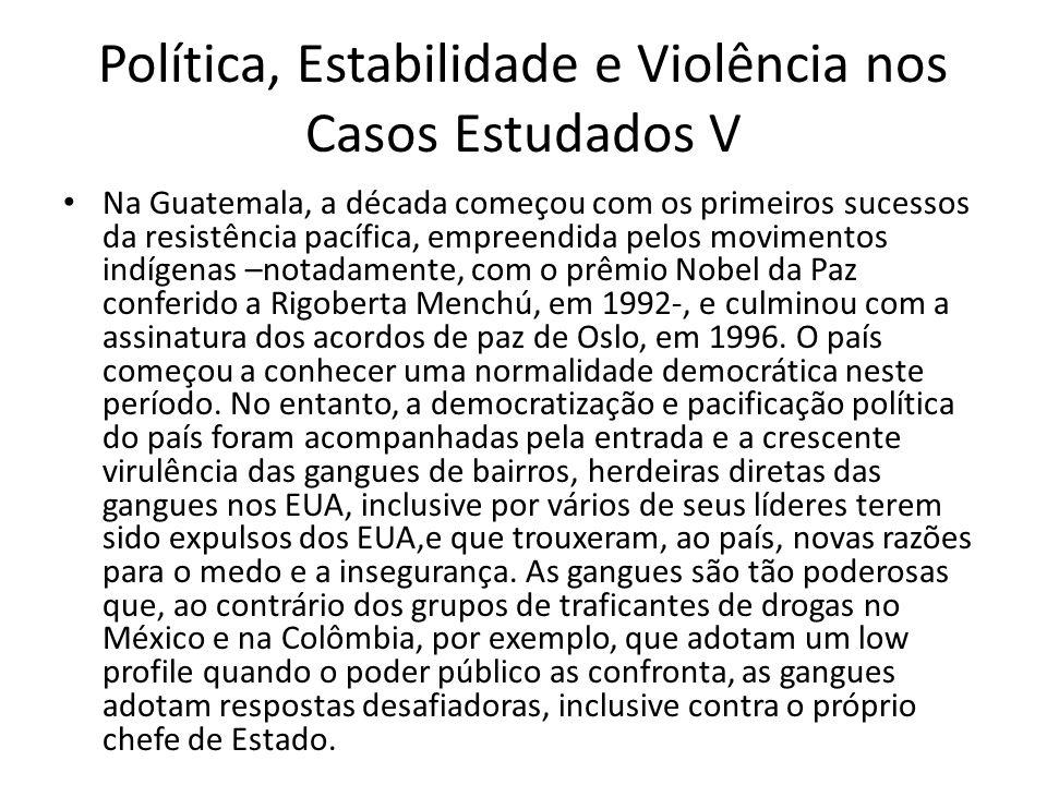 Política, Estabilidade e Violência nos Casos Estudados V