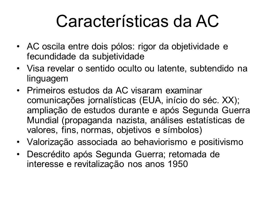 Características da AC AC oscila entre dois pólos: rigor da objetividade e fecundidade da subjetividade.