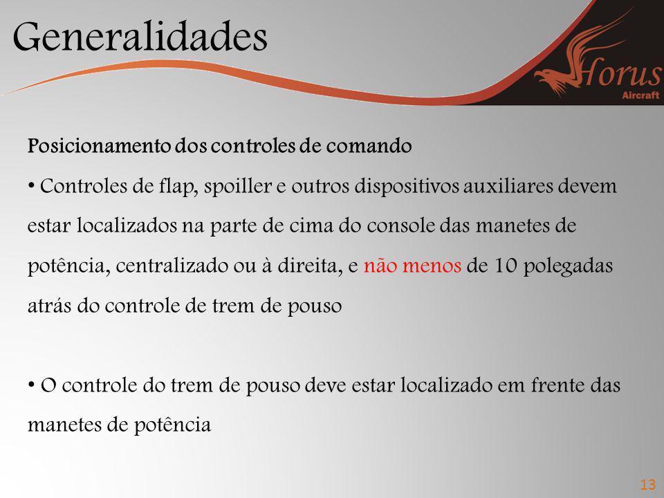 Generalidades Posicionamento dos controles de comando