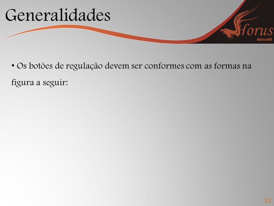 Generalidades Os botões de regulação devem ser conformes com as formas na figura a seguir: 13