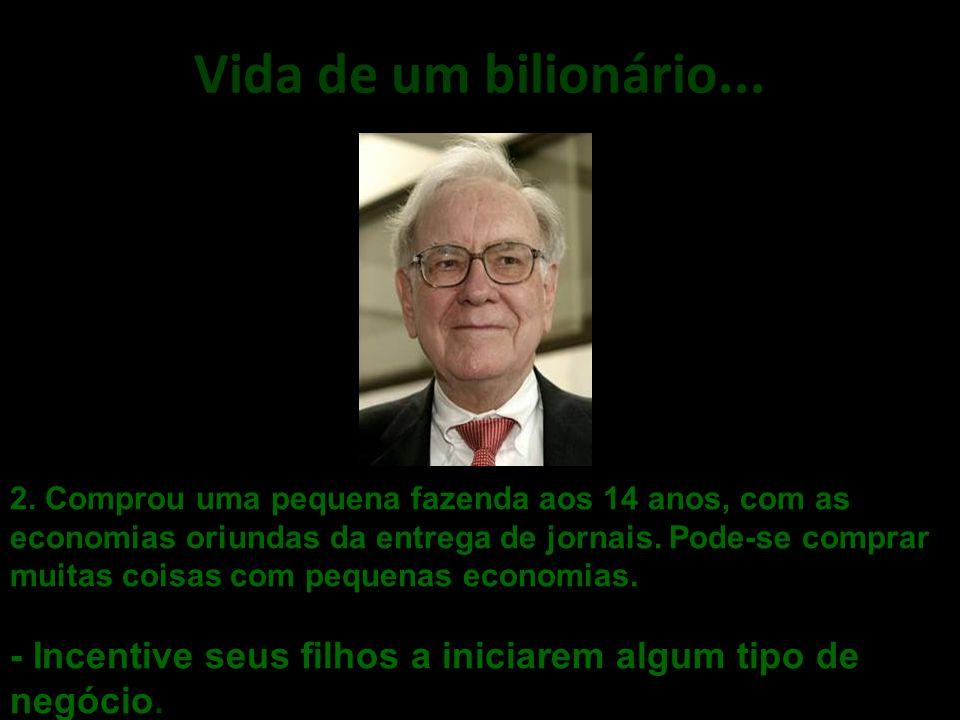 Vida de um bilionário... .