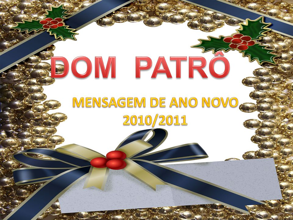 DOM PATRÔ MENSAGEM DE ANO NOVO 2010/2011