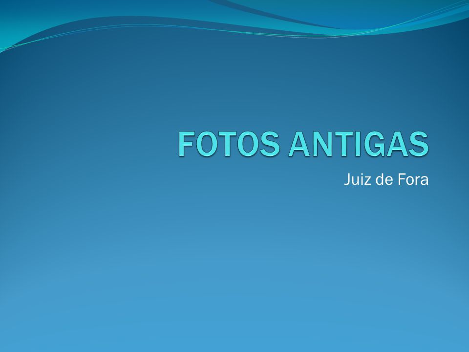 FOTOS ANTIGAS Juiz de Fora