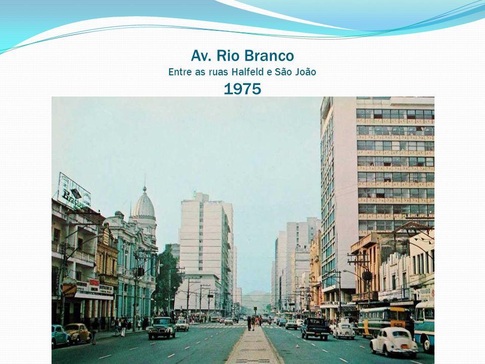 Av. Rio Branco Entre as ruas Halfeld e São João 1975