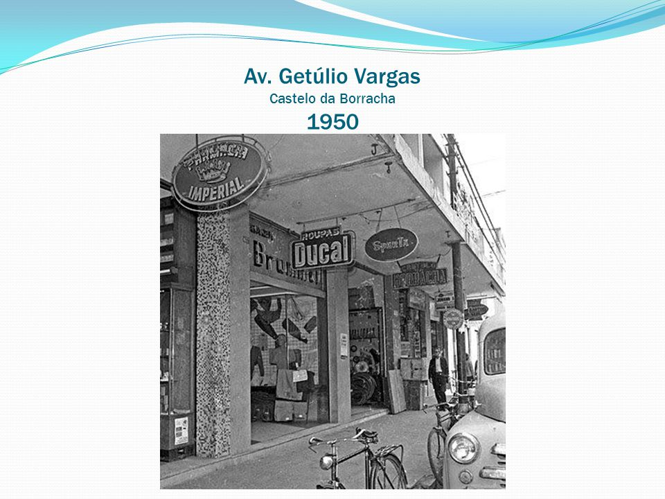 Av. Getúlio Vargas Castelo da Borracha 1950