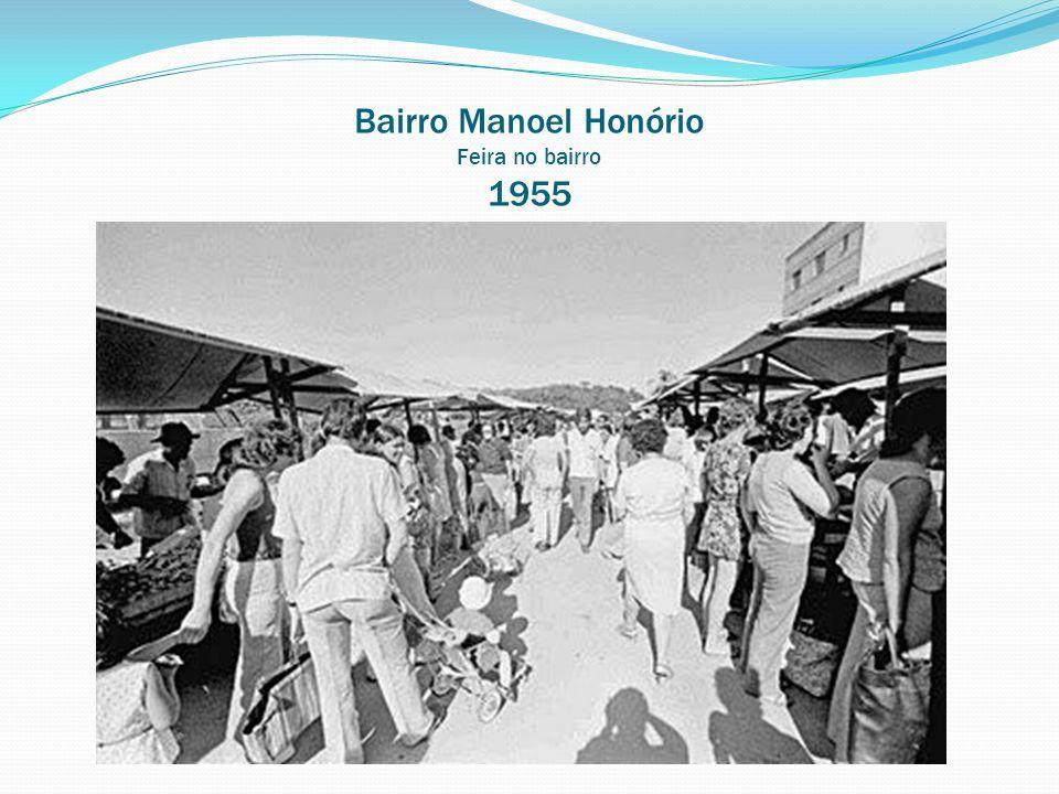 Bairro Manoel Honório Feira no bairro 1955