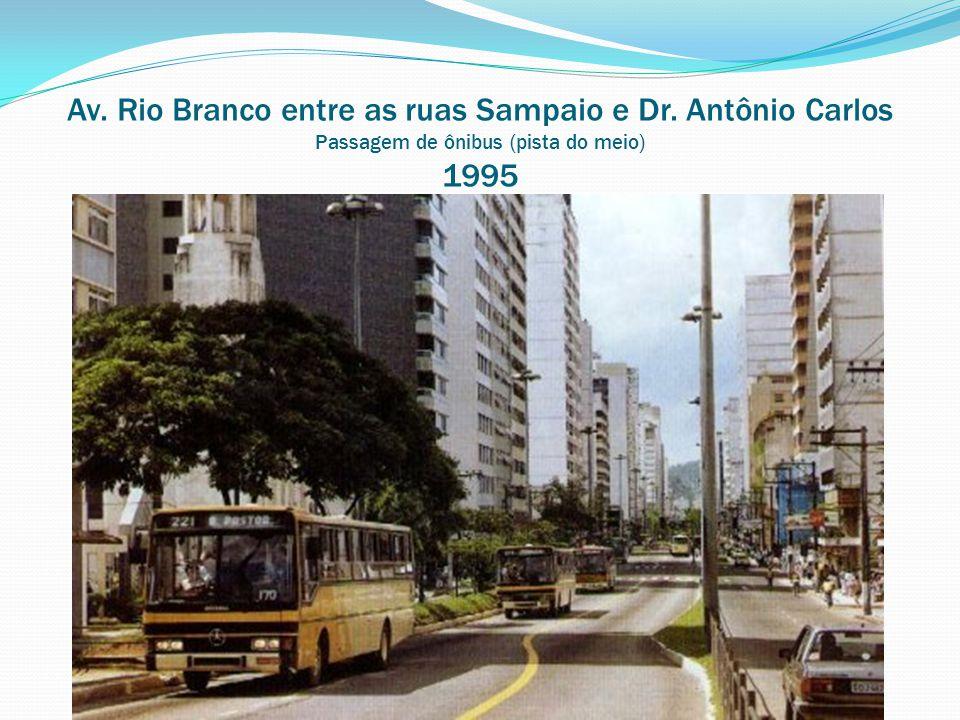 Av. Rio Branco entre as ruas Sampaio e Dr