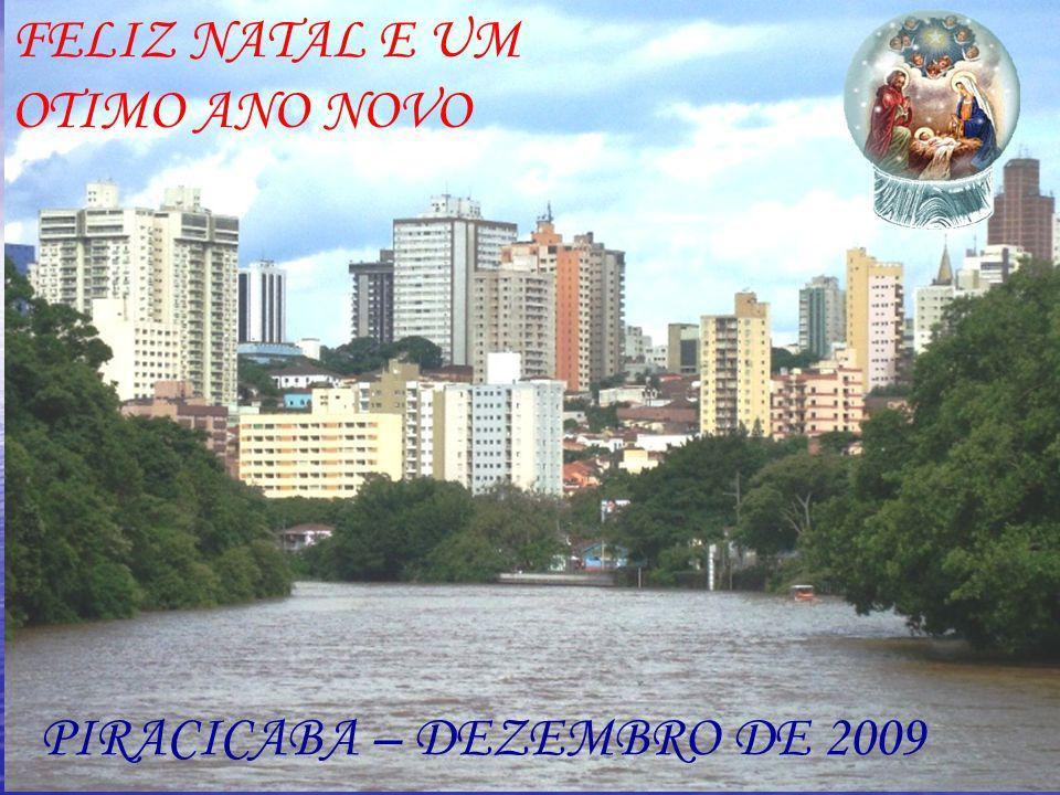 FELIZ NATAL E UM OTIMO ANO NOVO PIRACICABA – DEZEMBRO DE 2009