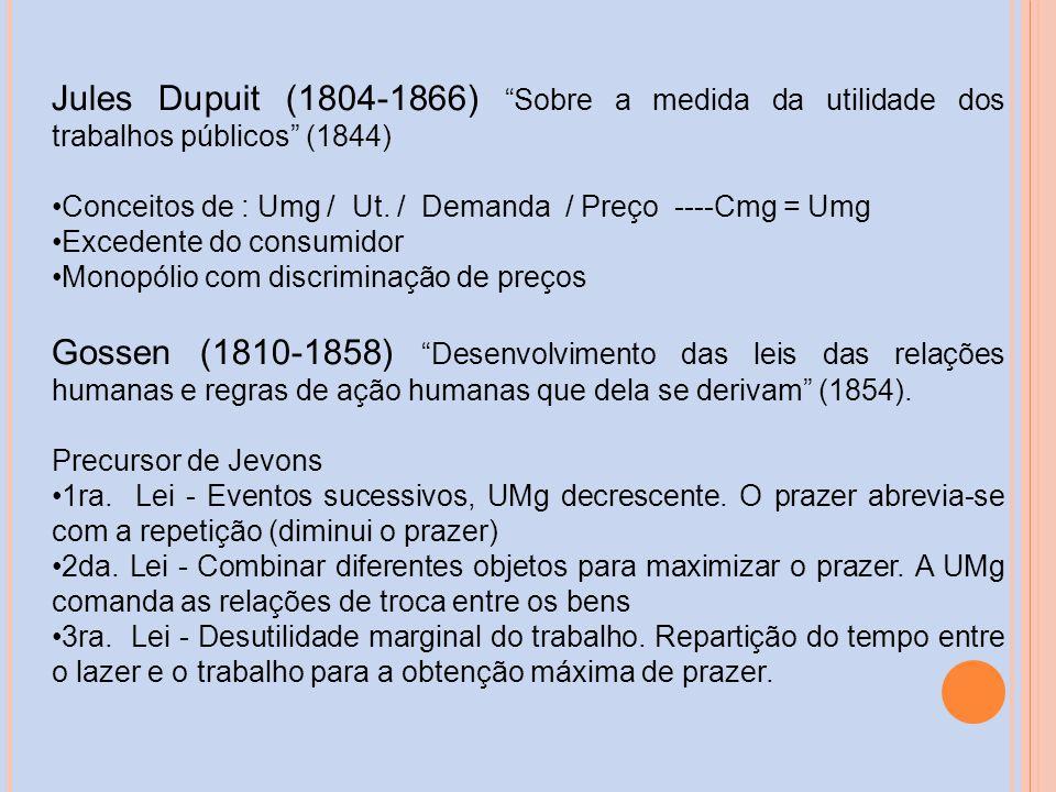 Jules Dupuit (1804-1866) Sobre a medida da utilidade dos trabalhos públicos (1844)