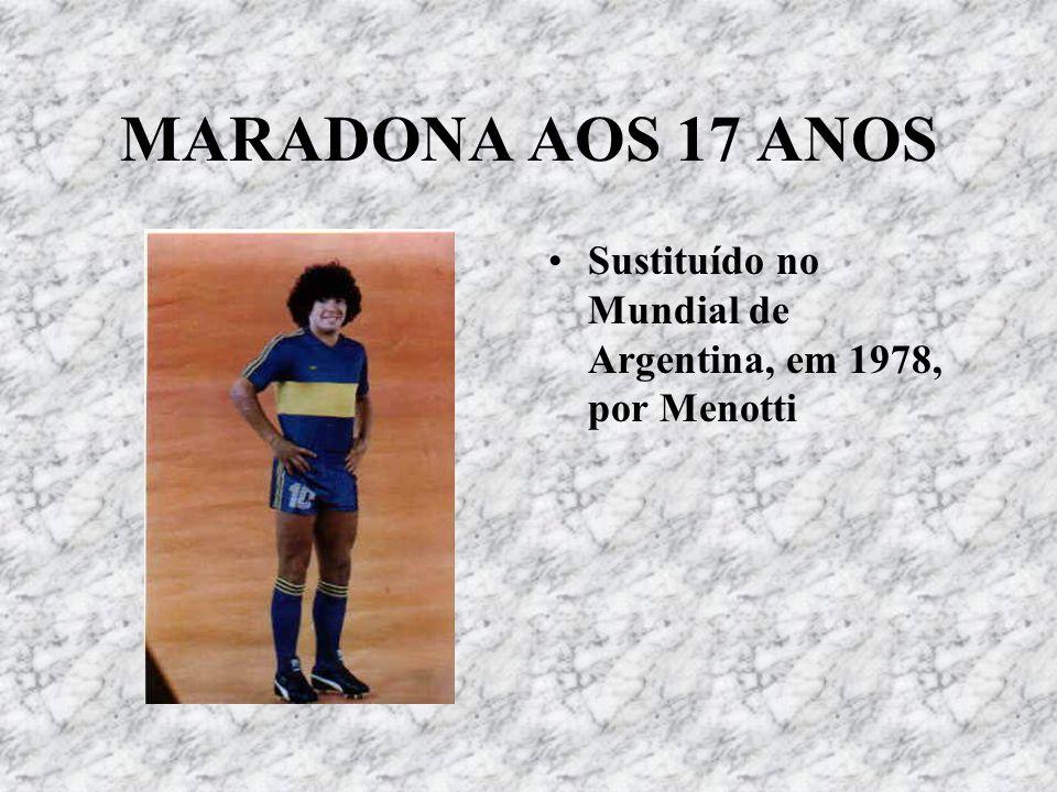 MARADONA AOS 17 ANOS Sustituído no Mundial de Argentina, em 1978, por Menotti