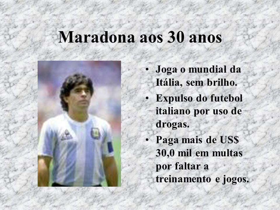 Maradona aos 30 anos Joga o mundial da Itália, sem brilho.