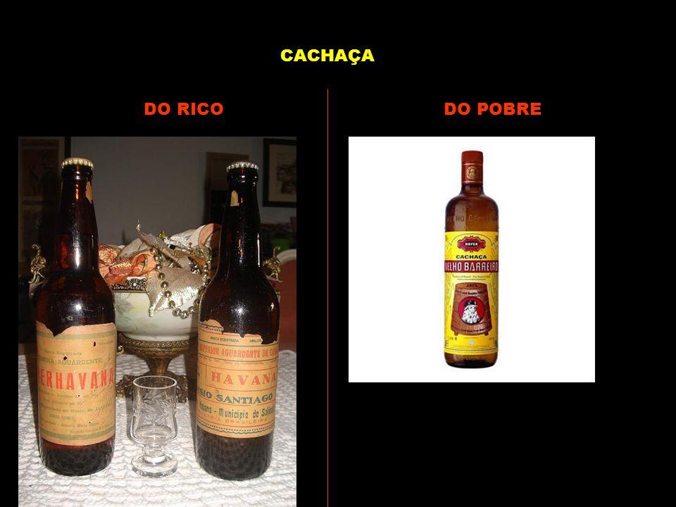 CACHAÇA DO RICO DO POBRE
