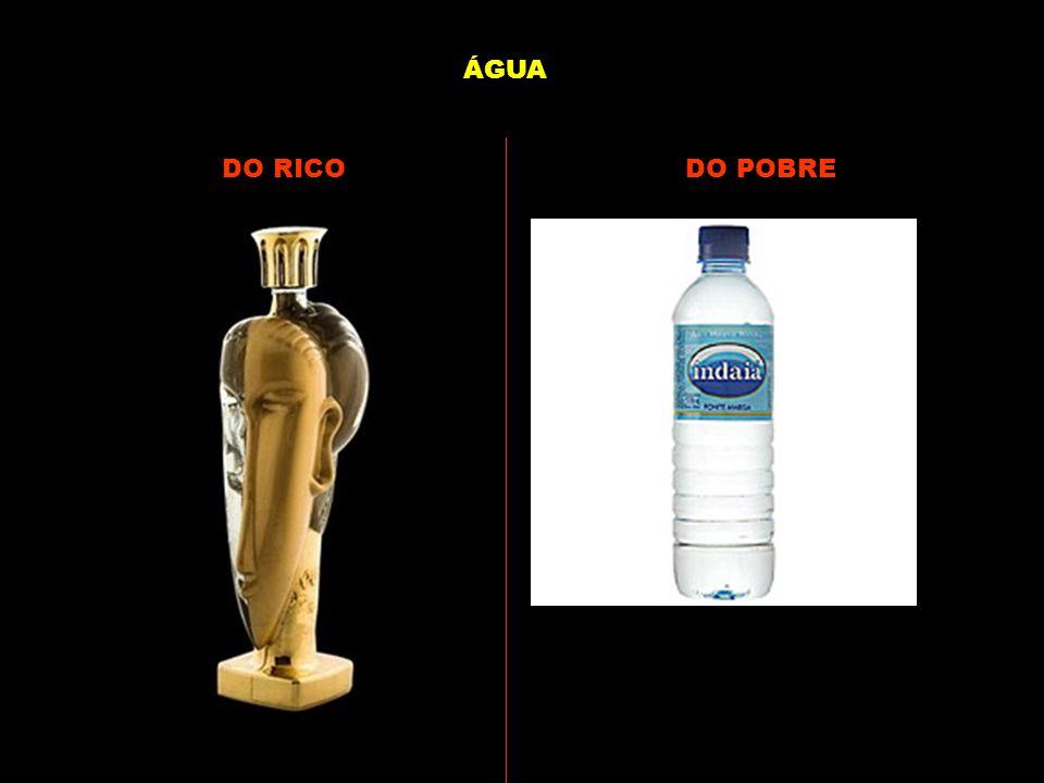 ÁGUA DO RICO DO POBRE