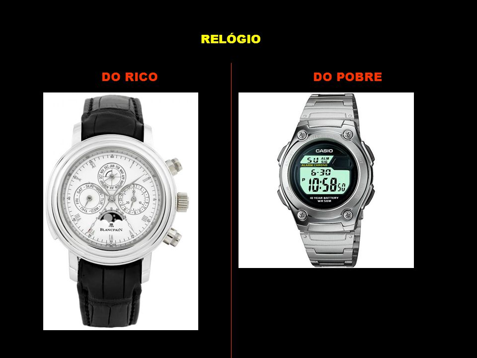 RELÓGIO DO RICO DO POBRE