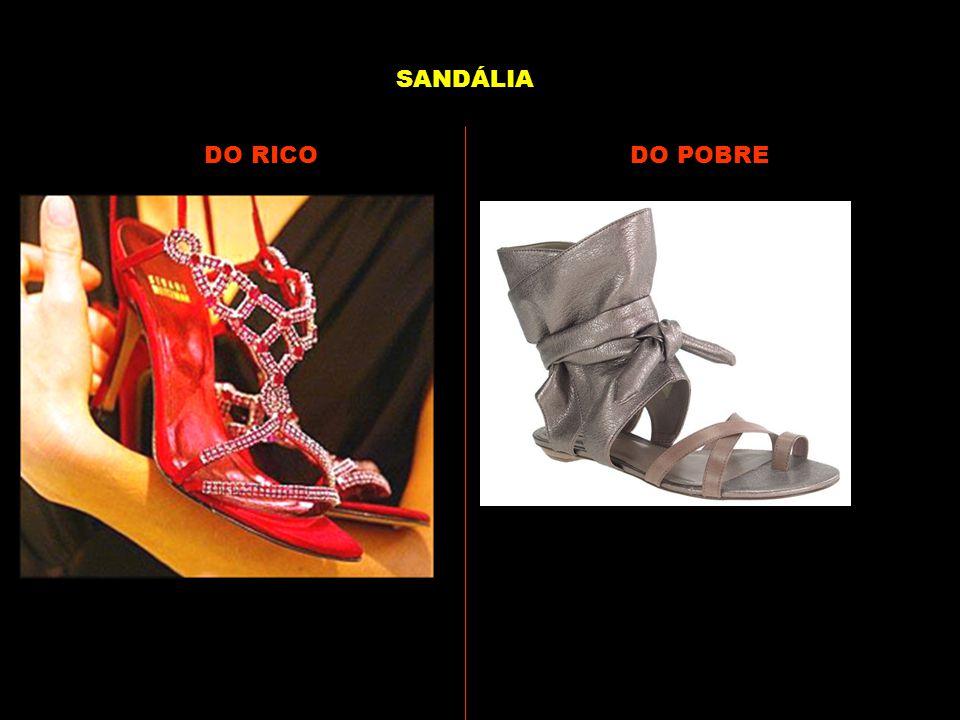 SANDÁLIA DO RICO DO POBRE