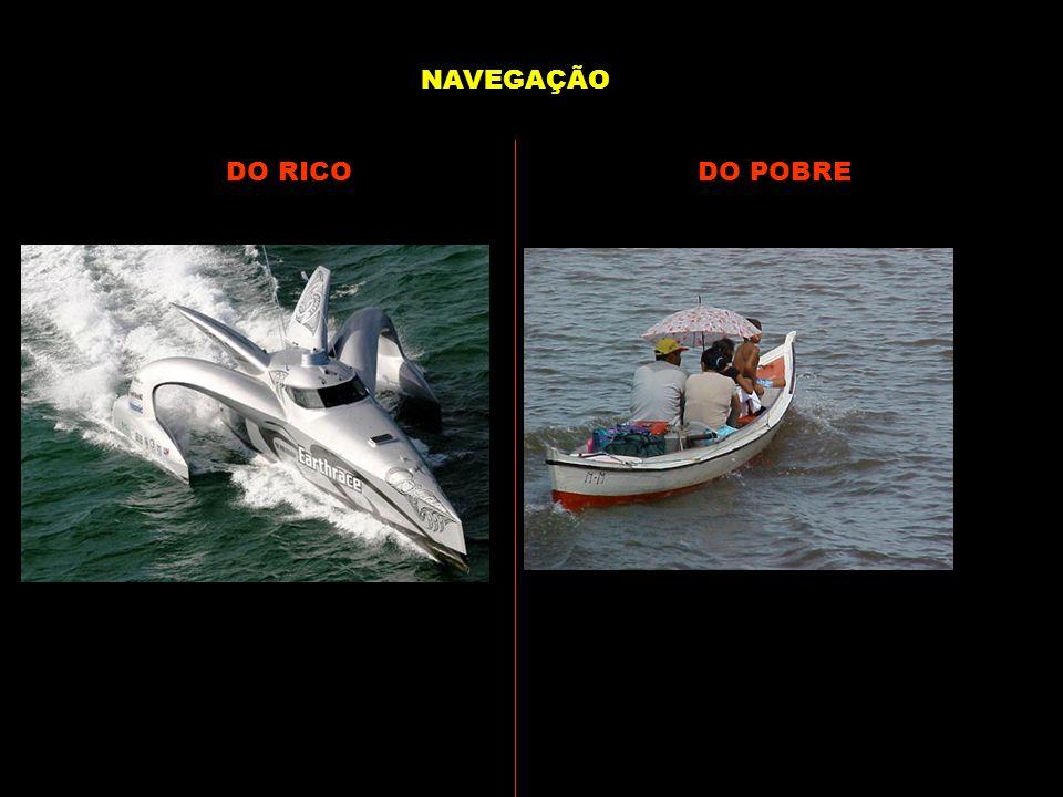 NAVEGAÇÃO DO RICO DO POBRE