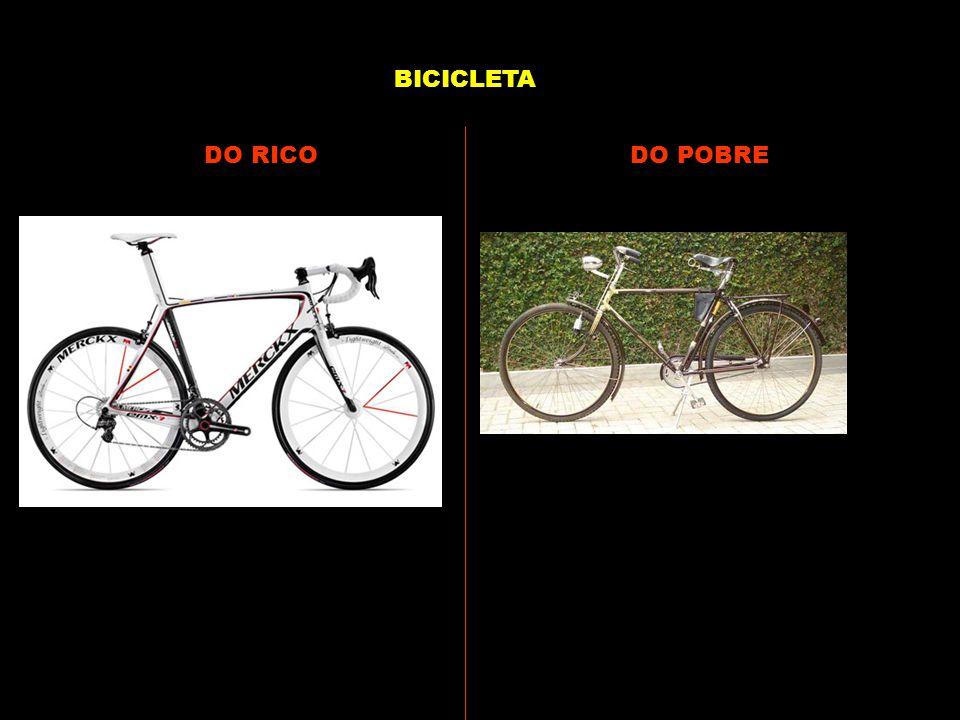BICICLETA DO RICO DO POBRE