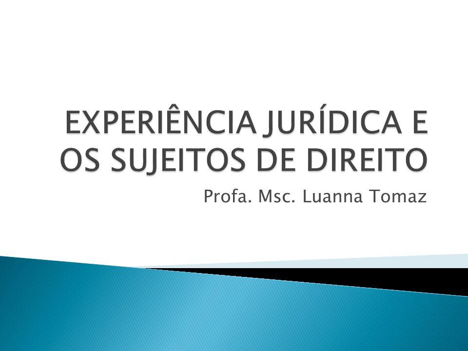 EXPERIÊNCIA JURÍDICA E OS SUJEITOS DE DIREITO