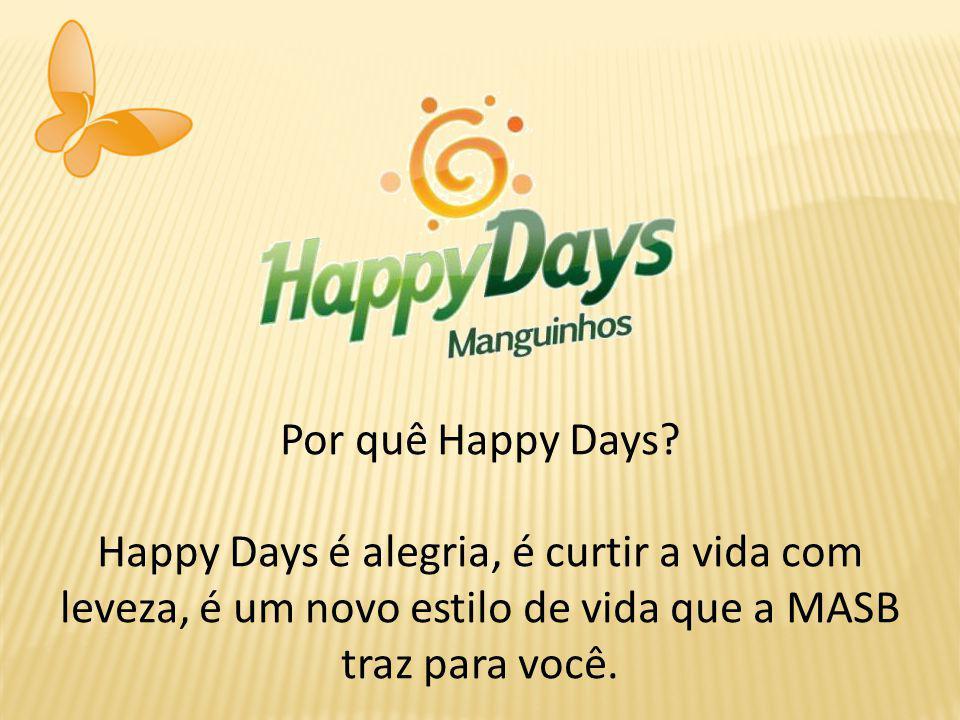 Por quê Happy Days.