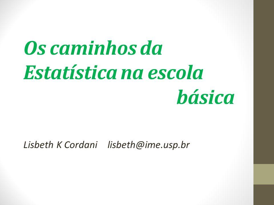Os caminhos da Estatística na escola básica
