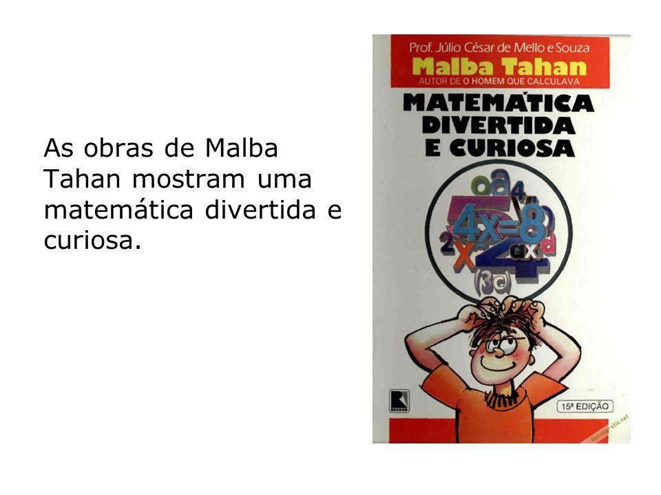 As obras de Malba Tahan mostram uma matemática divertida e curiosa.
