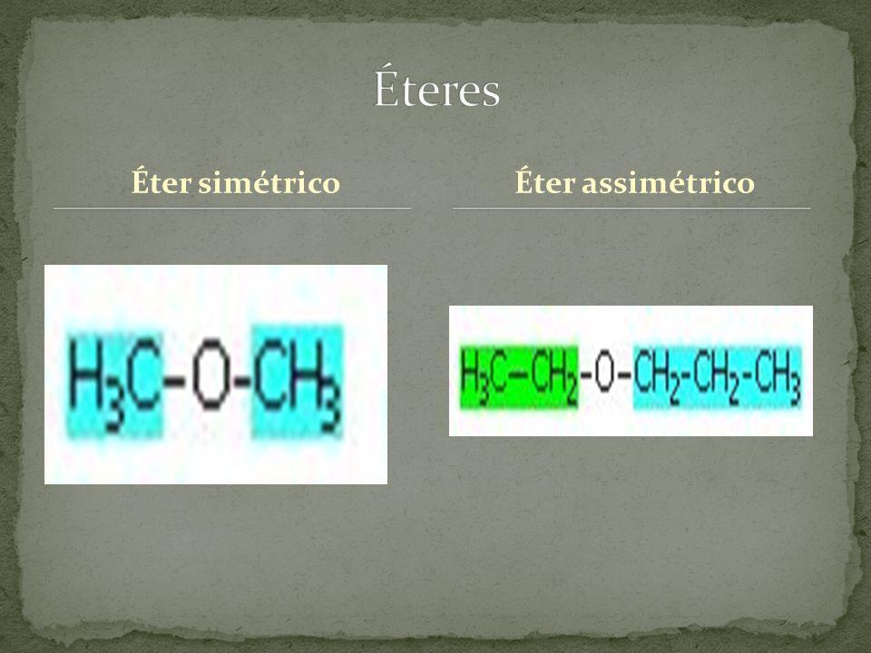 Éteres Éter simétrico Éter assimétrico