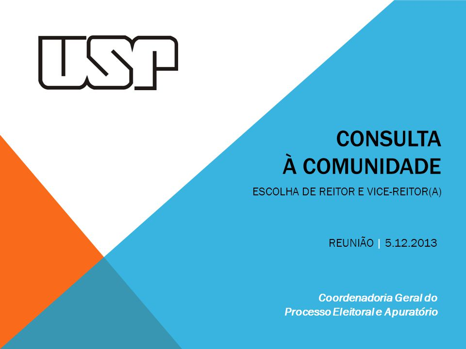 Consulta à Comunidade ESCOLHA DE REITOR E VICE-REITOR(A)