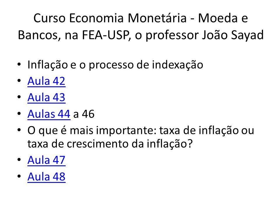 Curso Economia Monetária - Moeda e Bancos, na FEA-USP, o professor João Sayad