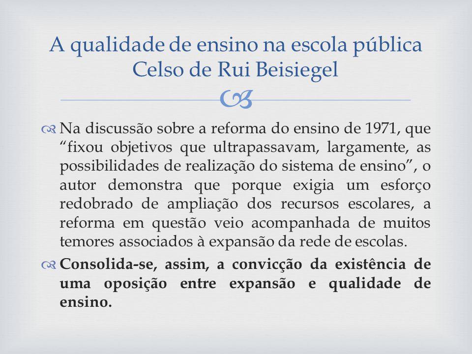 A qualidade de ensino na escola pública Celso de Rui Beisiegel