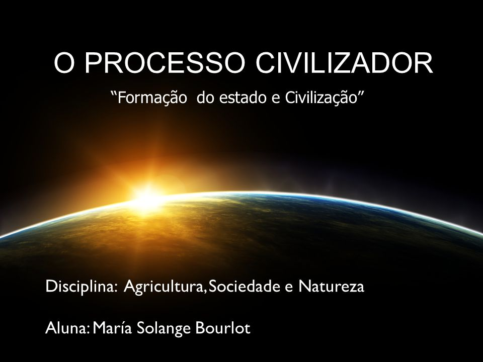 O PROCESSO CIVILIZADOR