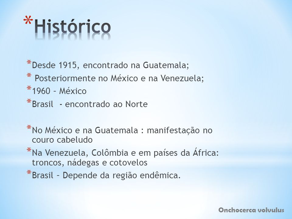 Histórico Desde 1915, encontrado na Guatemala;