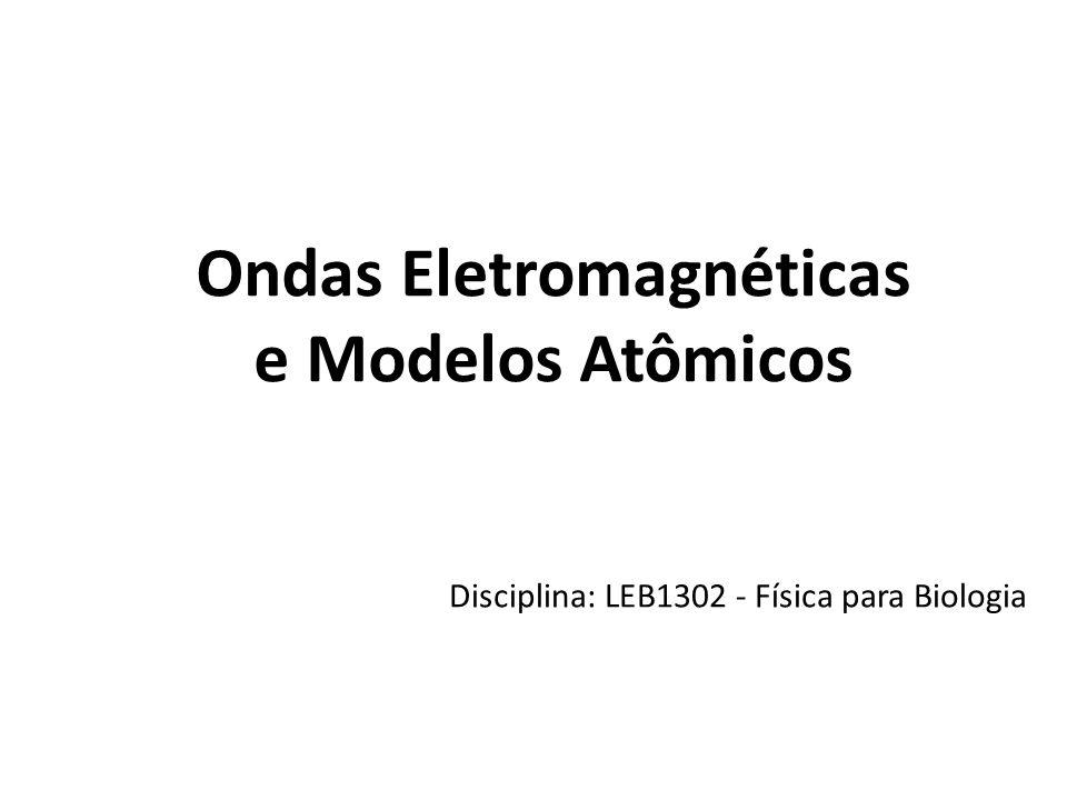 Disciplina: LEB1302 - Física para Biologia