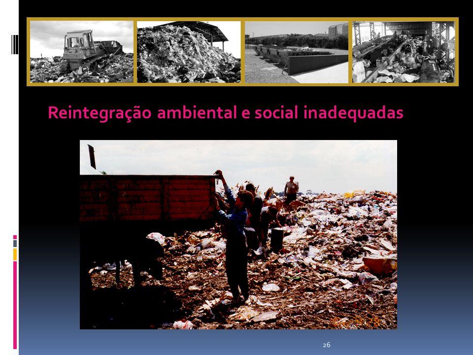 Reintegração ambiental e social inadequadas