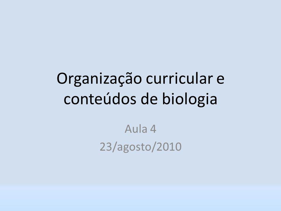 Organização curricular e conteúdos de biologia