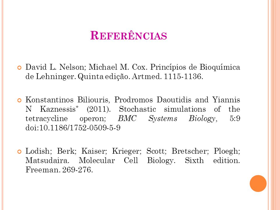 Referências David L. Nelson; Michael M. Cox. Princípios de Bioquímica de Lehninger. Quinta edição. Artmed. 1115-1136.