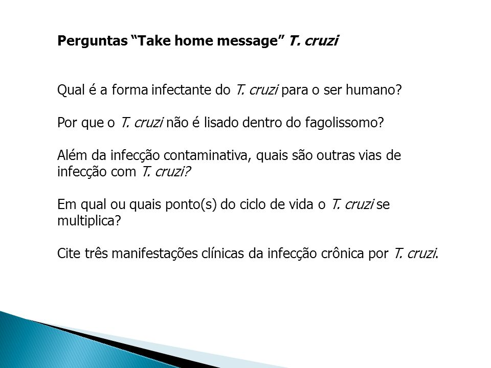 Perguntas Take home message T. cruzi