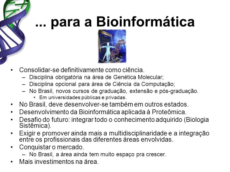 ... para a Bioinformática Consolidar-se definitivamente como ciência.
