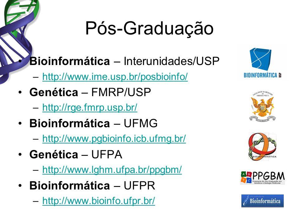 Pós-Graduação Bioinformática – Interunidades/USP Genética – FMRP/USP