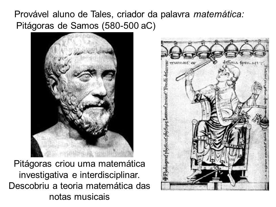 Provável aluno de Tales, criador da palavra matemática:
