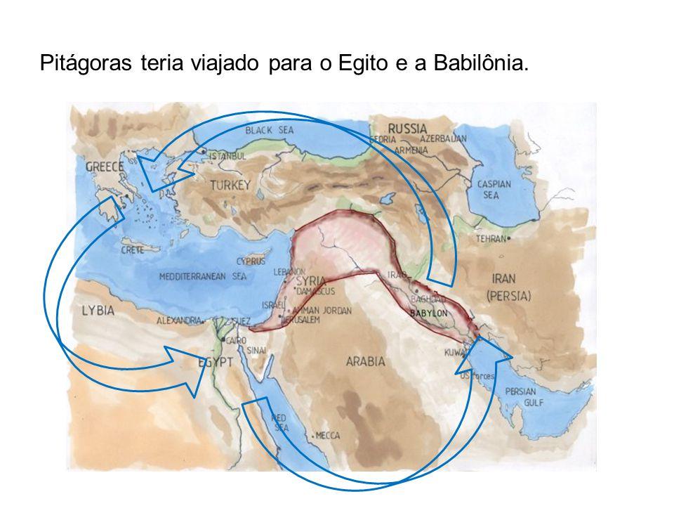 Pitágoras teria viajado para o Egito e a Babilônia.
