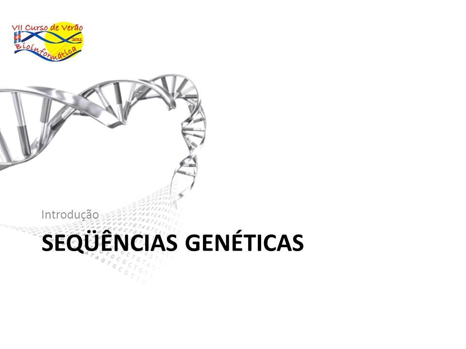 Introdução Seqüências Genéticas