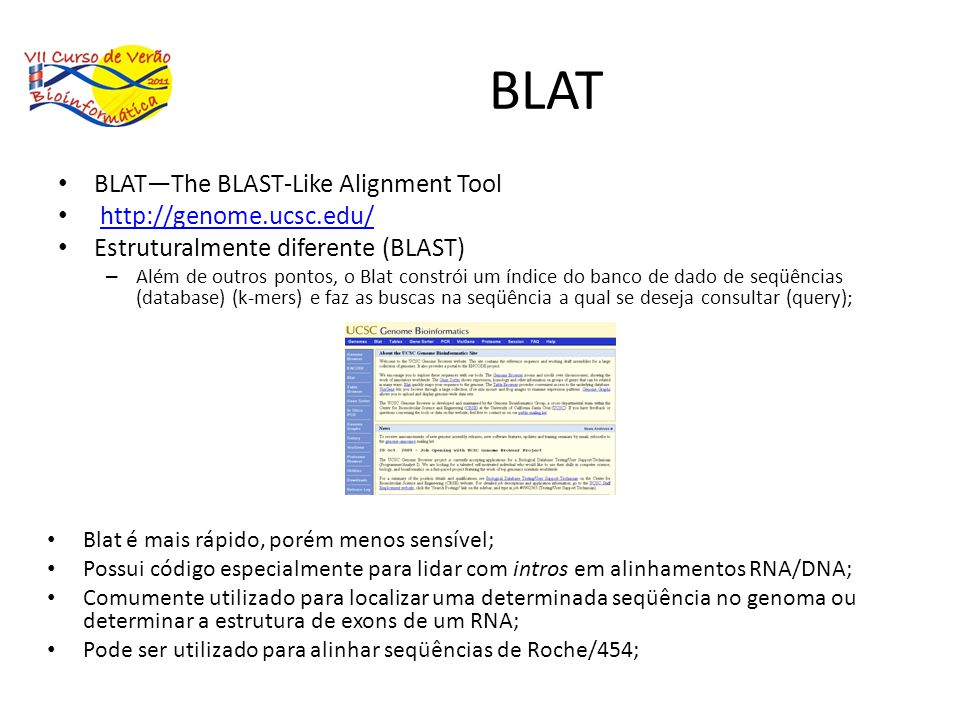 BLAT BLAT—The BLAST-Like Alignment Tool http://genome.ucsc.edu/