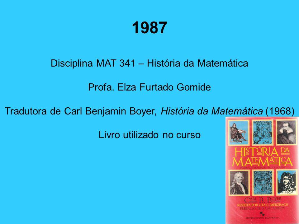 1987 Disciplina MAT 341 – História da Matemática