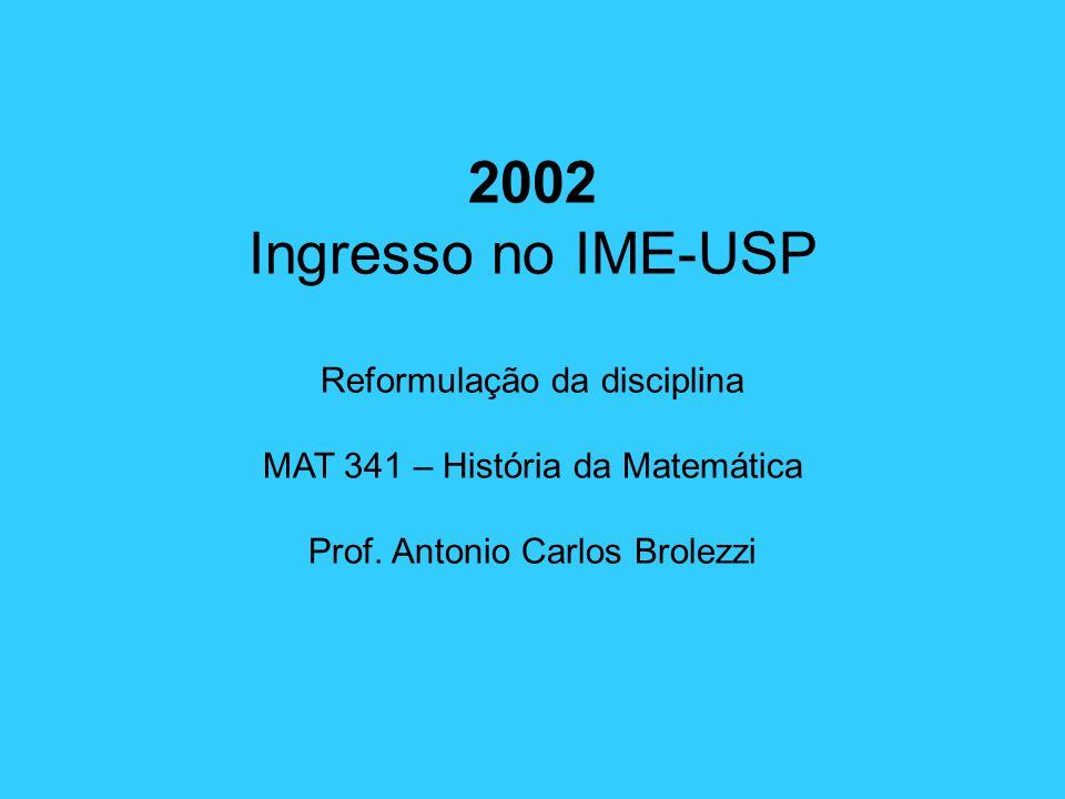 2002 Ingresso no IME-USP Reformulação da disciplina