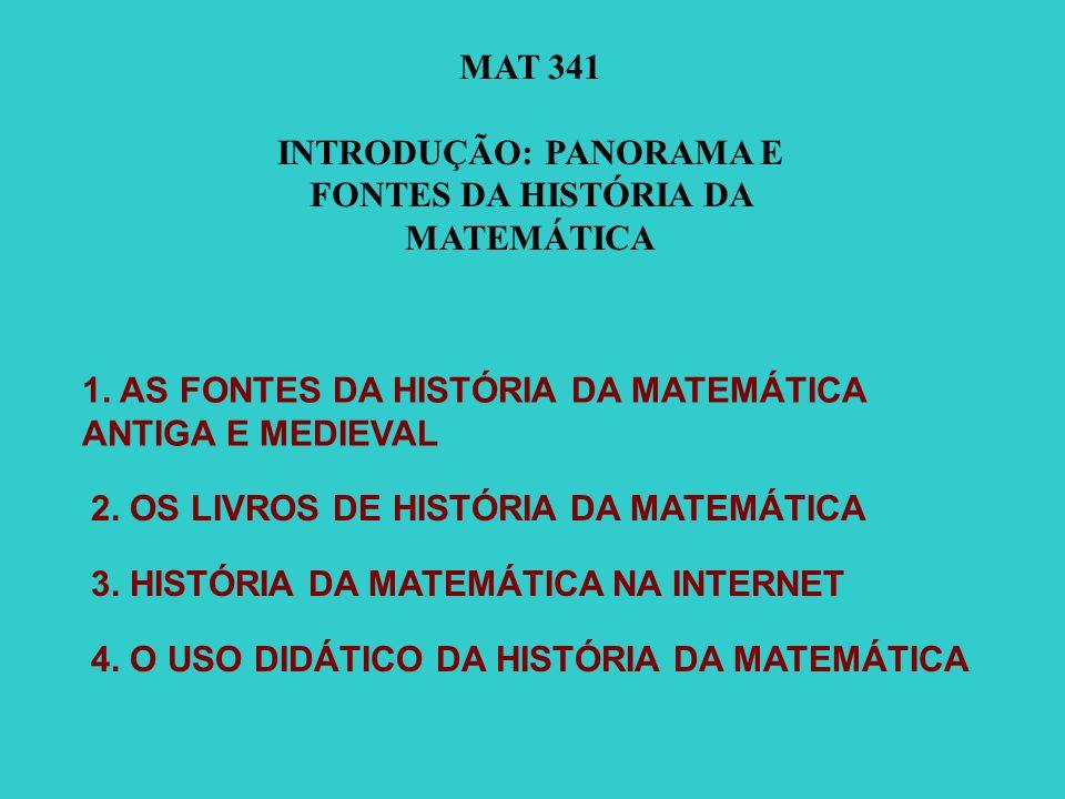 INTRODUÇÃO: PANORAMA E FONTES DA HISTÓRIA DA MATEMÁTICA