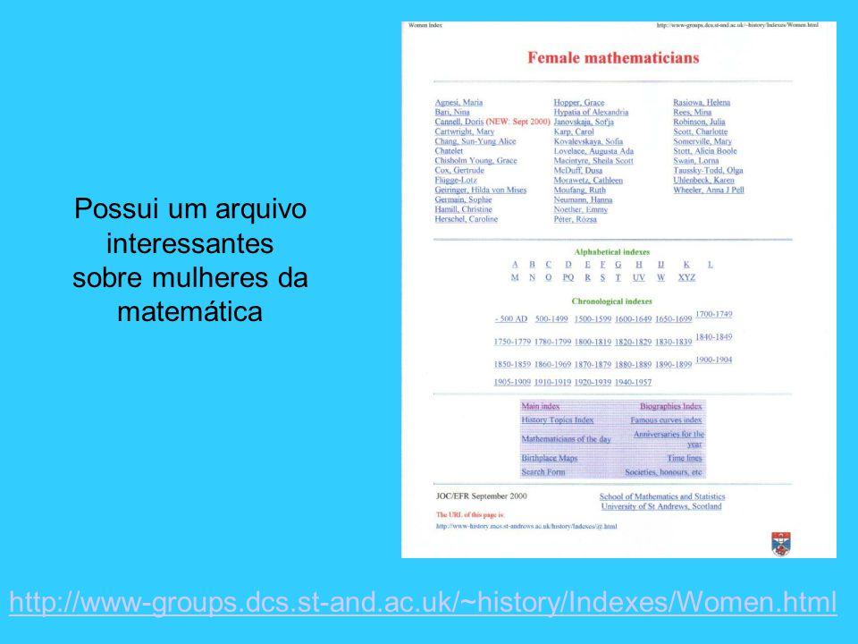 Possui um arquivo interessantes sobre mulheres da matemática