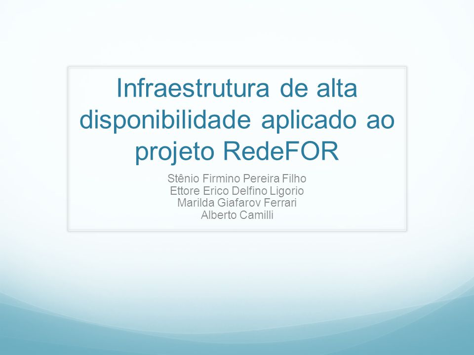 Infraestrutura de alta disponibilidade aplicado ao projeto RedeFOR