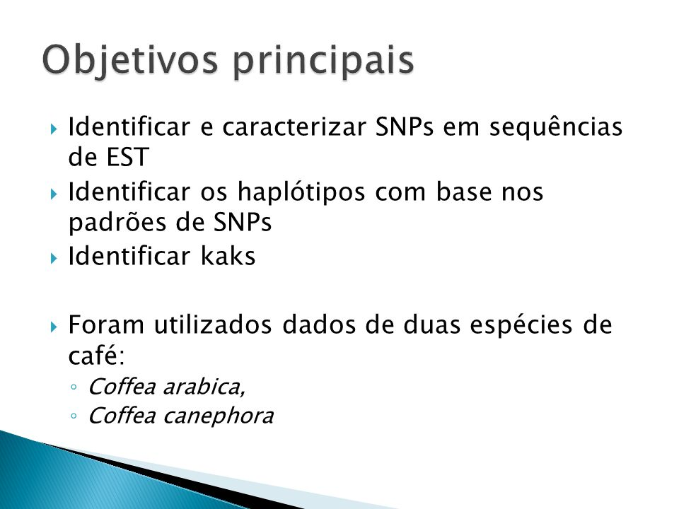 Objetivos principais Identificar e caracterizar SNPs em sequências de EST. Identificar os haplótipos com base nos padrões de SNPs.