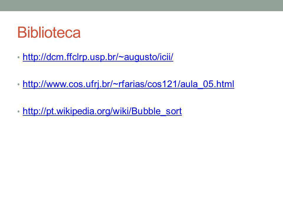 Biblioteca http://dcm.ffclrp.usp.br/~augusto/icii/